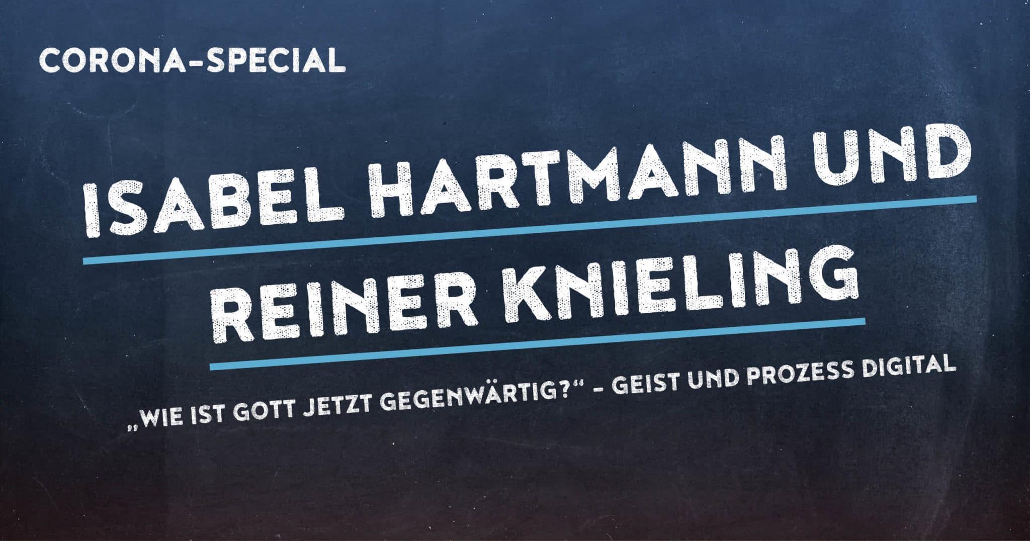 Corona Special 12: Isabel Hartmann und Reiner Knieling
